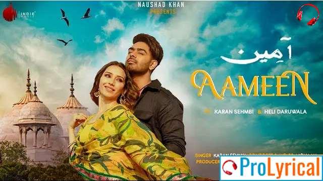 Aameen Full Song Lyrics – Karan Sehmbi | Heli Daruwala