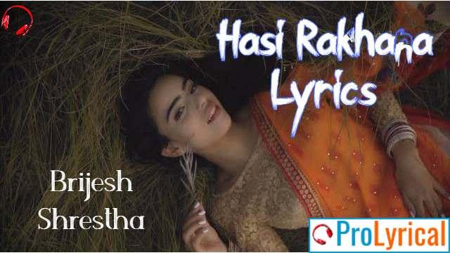 Hasi Rakhana Song Lyrics