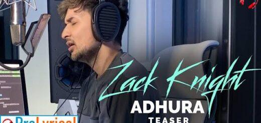 Adhura Lyrics - Zack Knight | Sunny