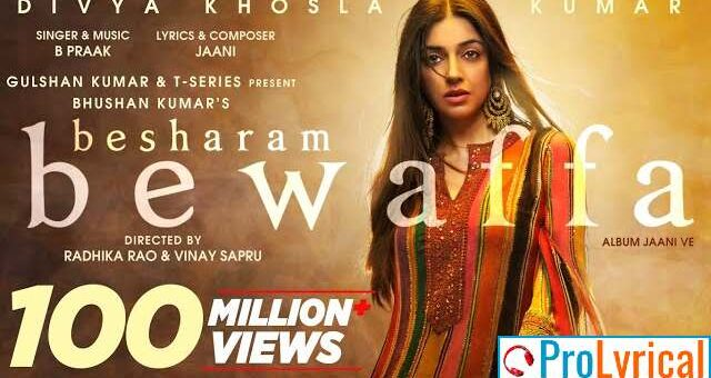 Besharam Bewafa Lyrics - Jaani Ve | B Praak