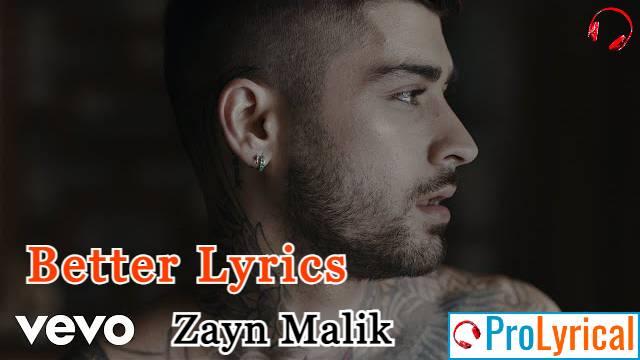 Better Lyrics - Nobody is Listening | Zayn Malik