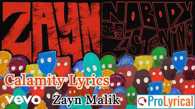 Calamity Lyrics - Nobody is Listening | Zayn Malik
