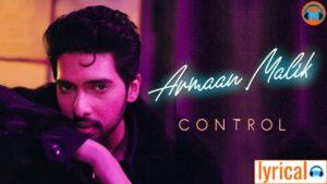 Control Lyrics by Armaan Malik   Debut English Song of Armaan