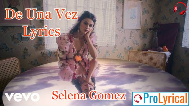 De Una Vez Lyrics - Selena Gomez