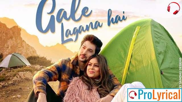 Gale Lagana Hai Lyrics - Neha Kakkar & Tony Kakkar