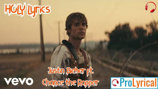 HOLY Lyrics - Justin Bieber ft. Chance the Rapper