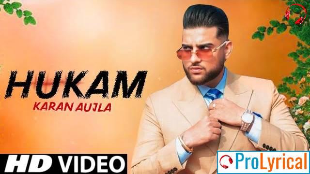 Hukam Lyrics - Karan Aujla