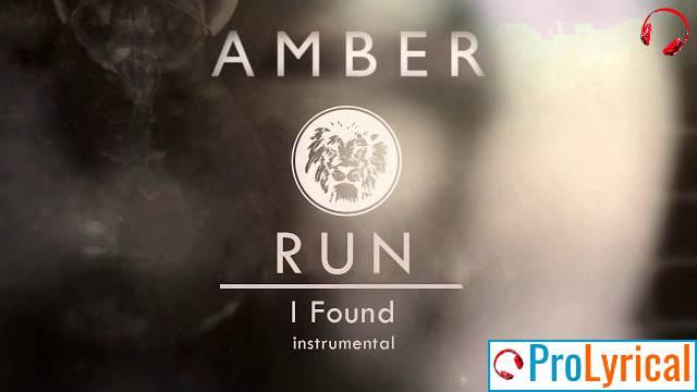 I Found Lyrics - Amber Run