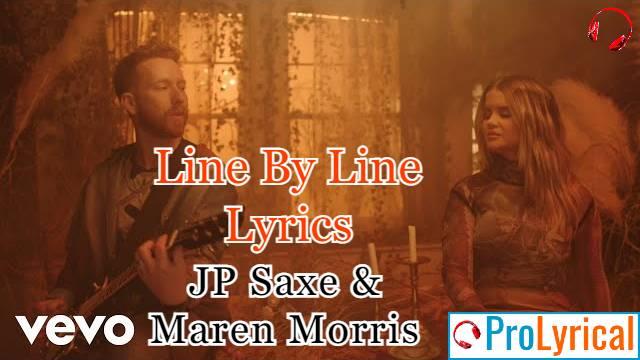 Line By Line Lyrics - JP Saxe & Maren Morris