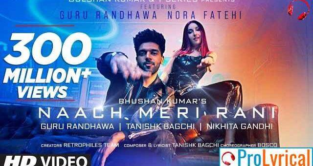 Naach Meri Rani Lyrics - Guru Randhawa   Nikhita Gandhi