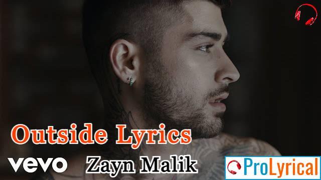 Outside Lyrics - Nobody is Listening | Zayn Malik
