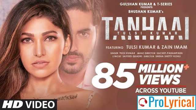 Tanhaai Lyrics - Tulsi Kumar ft. Zain Imam