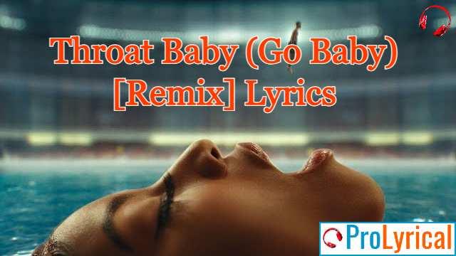 Throat Baby (Go Baby) [Remix] Lyrics