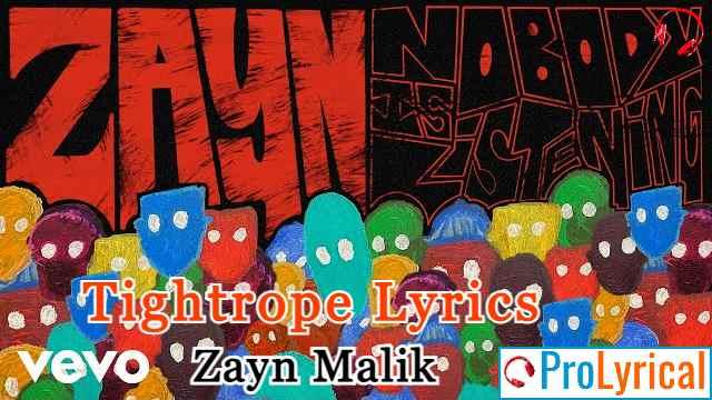Tightrope Lyrics - Nobody is Listening | Zayn Malik