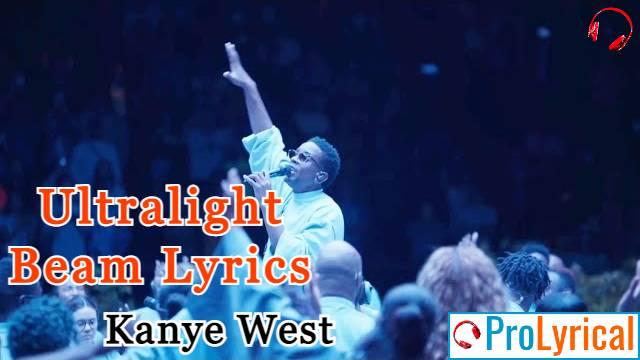 Ultralight Beam Lyrics - Kanye West