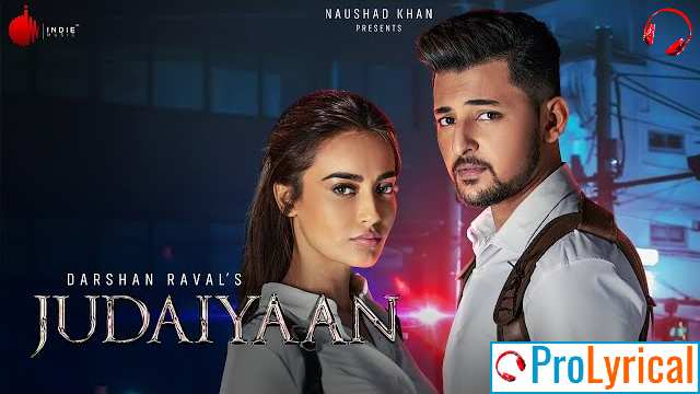 Ye Judaiyaan Ve Lyrics - Darshan Raval & Shreya Ghoshal