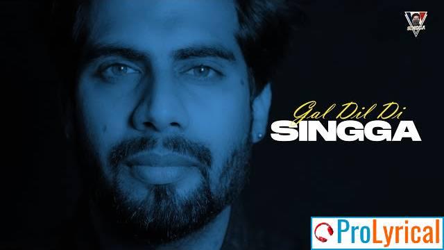 Gal Dil Di Lyrics - Singga