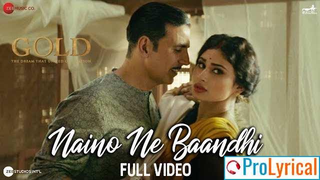 Naino Ne Baandhi Kaisi Dor Re Lyrics - Gold