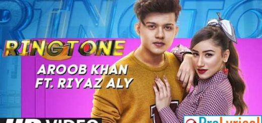 Ringtone Lyrics - Aroob Khan & Riyaz Aly