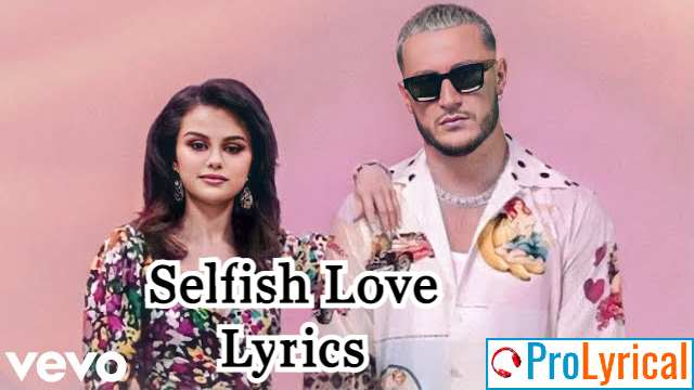All This Time and We Still Got That Selfish Lyrics - Selena Gomez