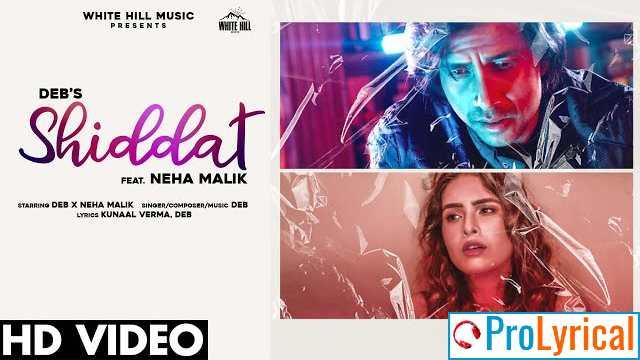 Shiddat Lyrics - Deb Ft. Neha Malik