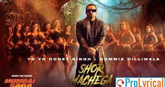 Shor Machega Lyrics - Yo Yo Honey Singh | Mumbai Saga