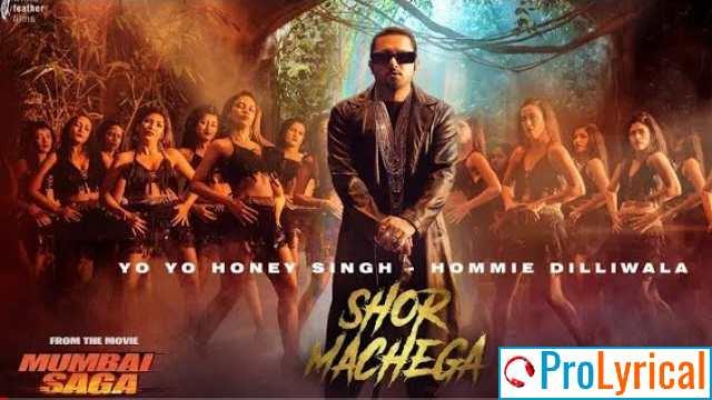 Shor Machega Lyrics - Yo Yo Honey Singh   Mumbai Saga
