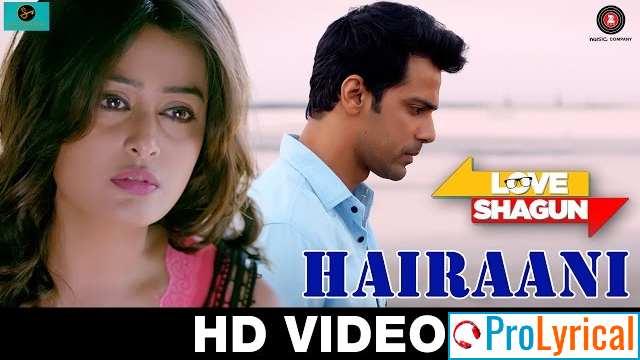 Hairaani Lyrics - Arijit Singh | Sakina Khan