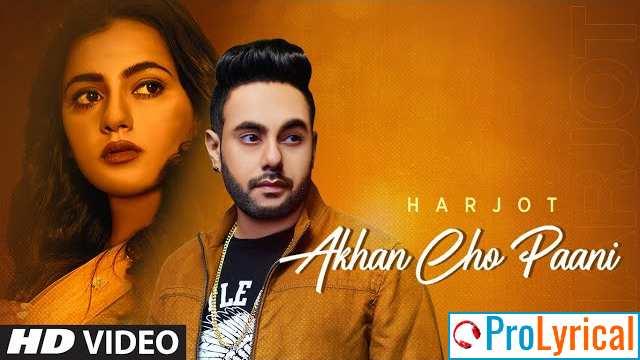 Akhan Cho Paani Lyrics - Harjot