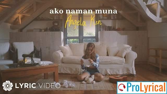 Ako Naman Muna Lyrics - Angela Ken