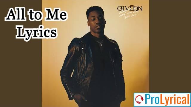 All to Me Lyrics - Giveon