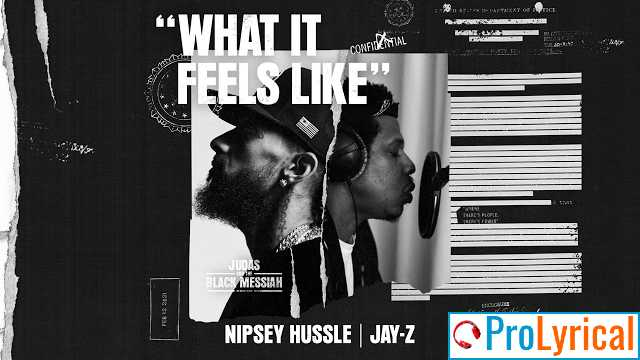 And This Is What It Feels Like Lyrics - Nipsey Hussle