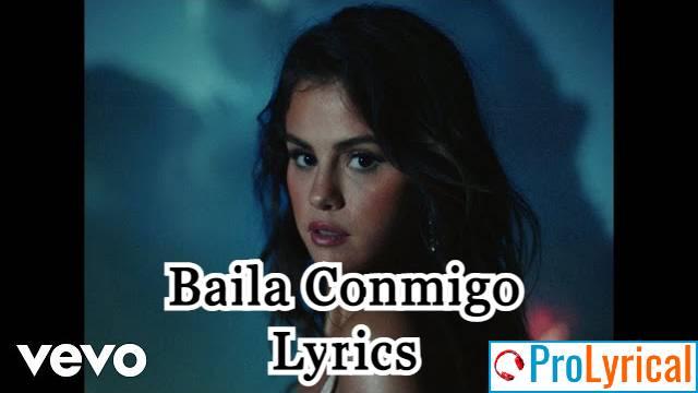 Baila Conmigo Lyrics - Selena Gomez