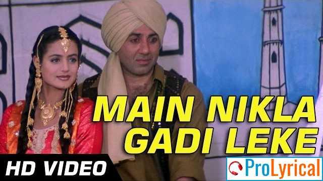 Main Nikla Gaddi Leke Lyrics - Gadar