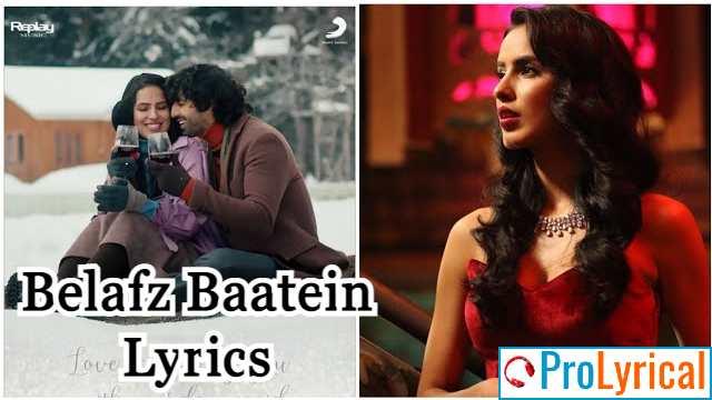 Belafz Baatein Lyrics - Mohammed Irfan