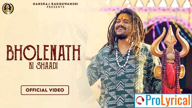 Bholenath Ki Shaadi Lyrics - Hansraj Raghuwanshi