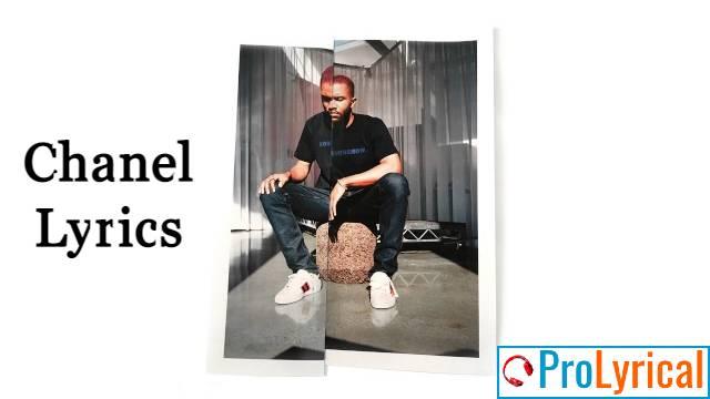 Chanel Lyrics - Frank Ocean