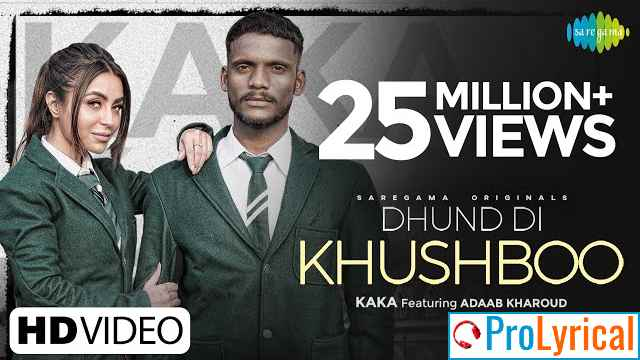 Dhund Di Khushboo Lyrics - Kaka ft. Adaab Kharoud
