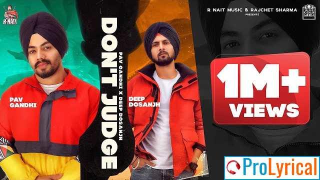 Don't Judge Lyrics - Pav Gandhi Ft. Deep Dosanjh
