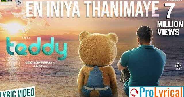 En Iniya Thanimaye Lyrics - Teddy