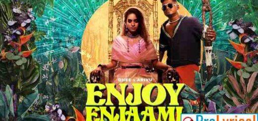 Enjoy Enjaami Lyrics - Dhee ft. Arivu