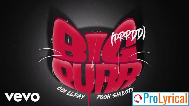 He Call Me Big Purr Lyrics - Coi Leray Ft. Pooh Shiesty