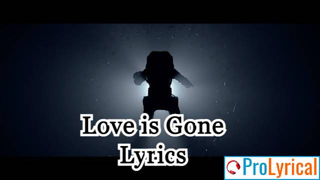 I Know That Your Love Is Gone Lyrics