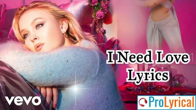 I Need Love Lyrics - Zara Larsson