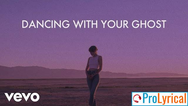 Dancing With Your Ghost Lyrics - Sasha Sloan
