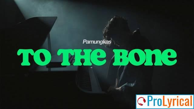 Lirik Lagu To The Bone - Pamungkas | Flying Solo