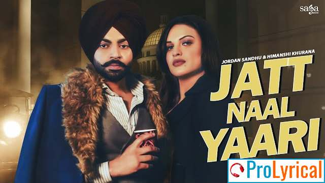 Jatt Naal Yaari Lyrics - Jordan Sandhu & Himanshi Khurana
