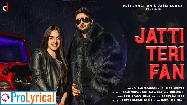Jatti Teri Fan Lyrics - Gurnam Sandhu Ft. Gurlez Akhtar
