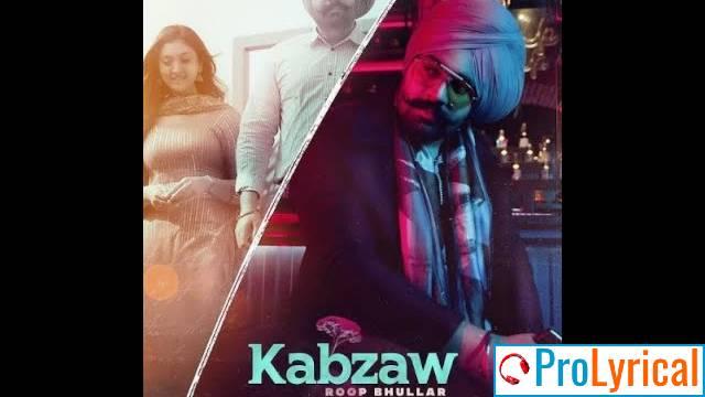 Kabzaw Lyrics - Roop Bhullar