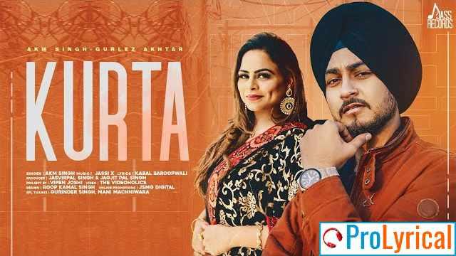Kurta Lyrics - AKM Singh ft. Gurlez Akhtar